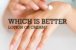 Which is Better Lotion or Cream