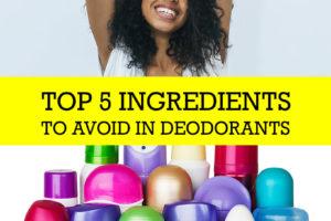 Top 5 ingredients to avoid in deodorants